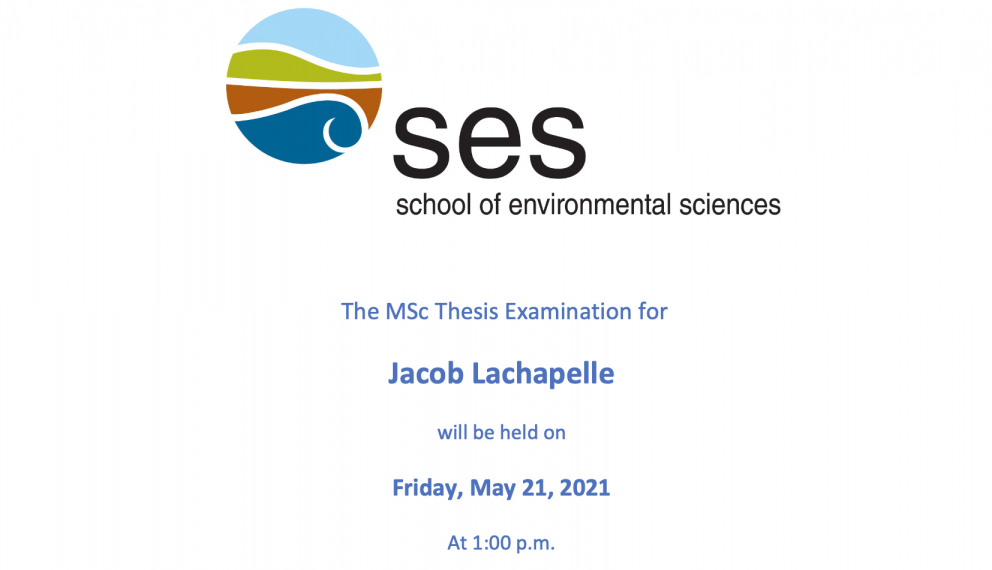 Screen Shot of the thesis announcement indicating that Jacob Lachappelle's MSc thesis will be held Friday May 21 at 1pm